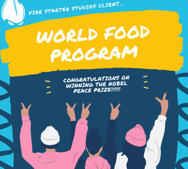 Fire Starter Studios congratulates World Food Program for Nobel Peace Prize
